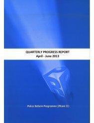 Quarterly Progress Report Apr-Jun 2013 - Police Reform Programme