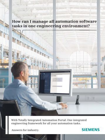 How can I manage all automation software tasks in one ... - Siemens