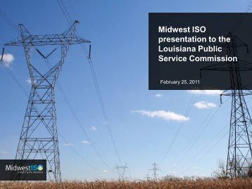 Midwest ISO Presentation - Louisiana Public Service Commission