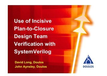 Use of Incisive Plan-to-Closure Design Team Verification with ...