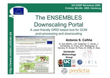 The ENSEMBLES Downscaling Portal - GO-ESSP