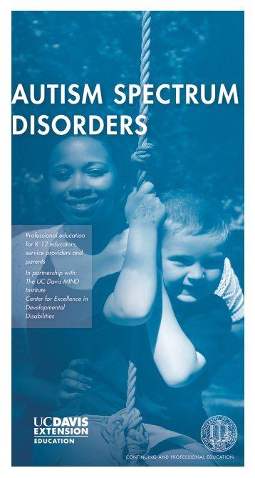 Autism Spectrum Disorders - UC Davis Extension