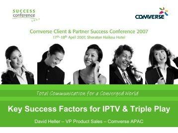 Key Success Factors for IPTV & Triple Play - Comverse