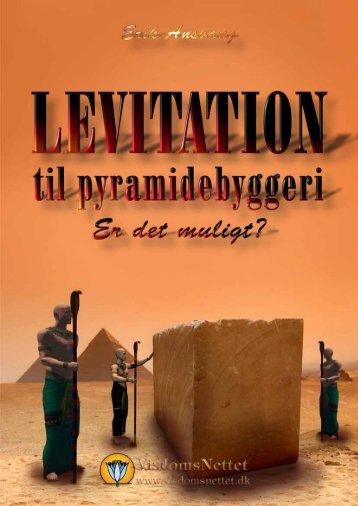 LEVITATION TIL PYRAMIDEBYGGERI - Erik Ansvang - Visdomsnettet