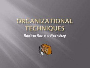 Organizational Techniques