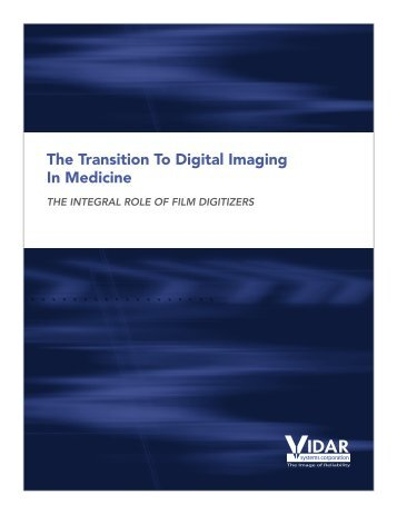 The Transition To Digital Imaging In Medicine - Vidar Systems