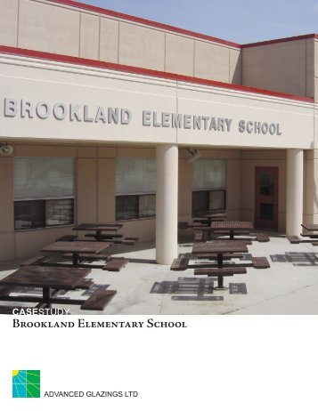 BROOKLAND ELEMENTARY SCHOOL - Advanced Glazings Ltd.