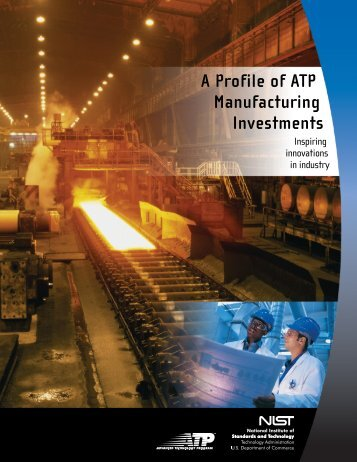 A Profile of ATP Manufacturing Investments - NIST Advanced ...