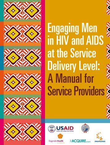 Engaging Men in HIV and AIDS at the Service ... - EngenderHealth
