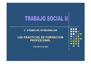 las practicas de formacion profesional - Facultad de Trabajo Social