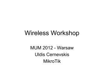 Wireless Workshop - MUM - MikroTik