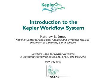 Introduction to the Kepler Workflow System - LTER Information ...