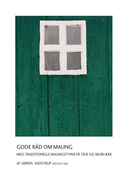 GODE RÅD OM MALING - Center for Bygningsbevaring