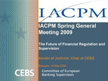 IACPM Spring General Meeting 2009 - European Banking Authority