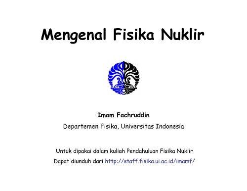 Mengenal Fisika Nuklir - Universitas Indonesia