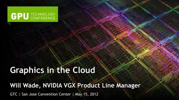 Graphics in the Cloud - How NVIDIA is Enabling Cloud Visualization