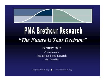 """""""The Future is Your Decision"""" - PMA Brethour"""