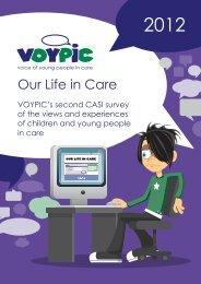 Our Life in Care - VOYPIC's CASI survey, VOYPIC, June 2013