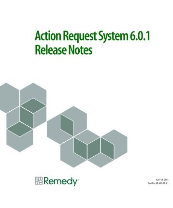 Action Request System 6.0.1 Release Notes - NC State Remedy ...