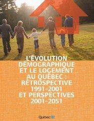 L'évolution démographique et le logement au Québec - Société d ...