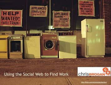 Using the Social Web  to Find Work - Chris Brogan