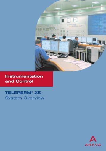TELEPERM® XS System Overview - AREVA NP Inc.