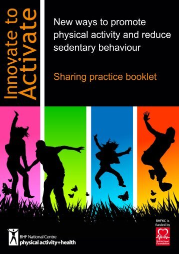 Innovate to Activate sharing practice booklet - BHF National Centre ...