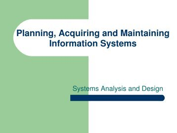 Planning for, Acquiring and Maintaining Information Systems