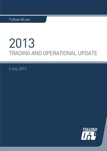 Tullow Oil - Trading and Operational Update 03 July 2013 - The Group