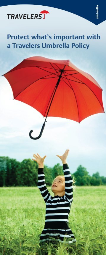 Protect what's important with a Travelers Umbrella Policy