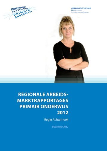 Regionale arbeidsmarktrapportages primair onderwijs 2012 Regio ...