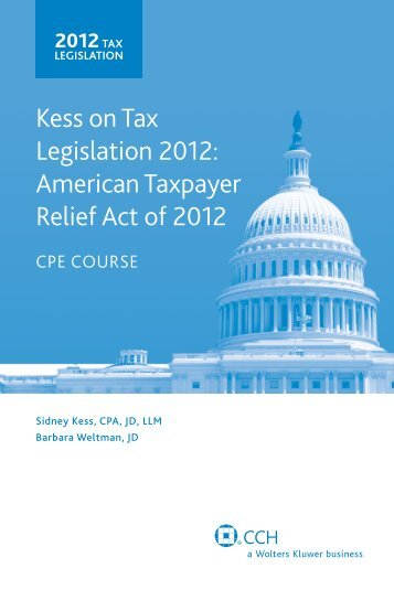 Kess on Tax Legislation: Americn Taxpayer Relief Act of 2012 ... - CCH