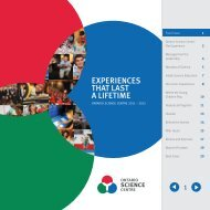 EXPERIENCES THAT LAST A LIFETIME - Ontario Science Centre
