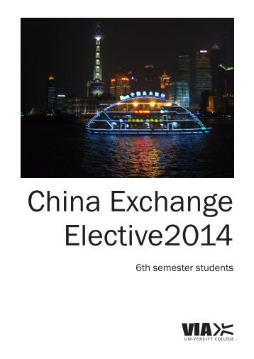 China Exchange 6. semester (pdf) - VIA University College