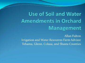 Soil and Water Amendments by Allan Fulton - Tehama County