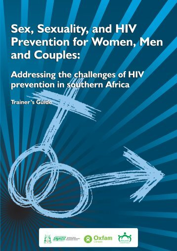 Sex, Sexuality, and HIV Prevention for Women, Men and ... - SAfAIDS