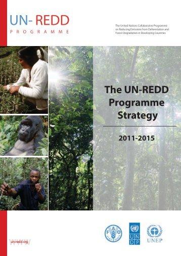 UN-REDD Programme Strategy 2011-2015 - Unredd.net