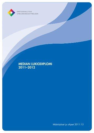 Median lukiodiplomi lukuvuonna 2011–2012 - Edu.fi