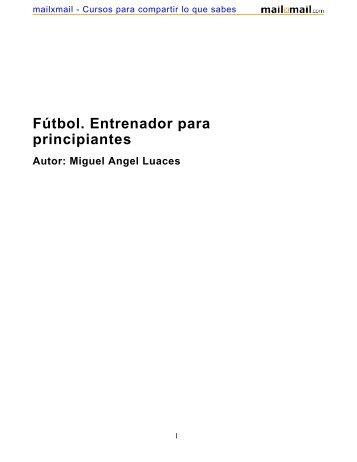 Fútbol. Entrenador para principiantes Autor: Miguel ... - MailxMail