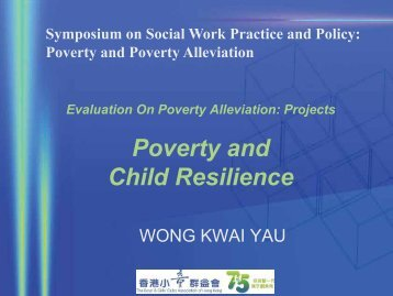 Child Poverty and Resilience - hcyuen@swk.cuhk.edu.hk