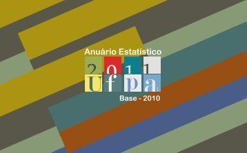 Anuário Estatístico 2011 - Ano Base 2010 - Proplan.ufpa.br