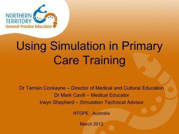 Using Simulation in Primary Care Training - ntgpe