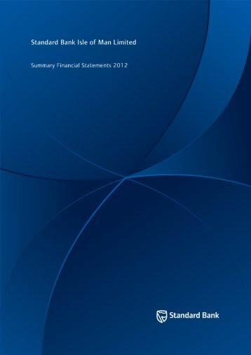 2012 Summary financial statements Standard Bank Isle of Man Limited