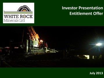 Investor Presentation Entitlement Offer - White Rock Minerals