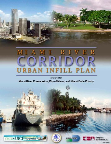 The Miami River Corridor Urban Infill Plan - Miami River Commission