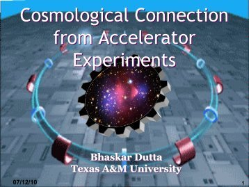 Cosmological Connection from Accelerator Experiments ... - PPC 2010