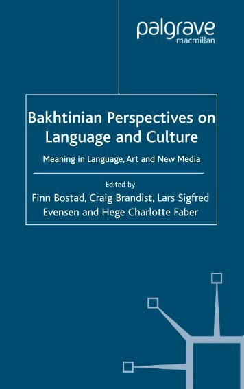 BOSTAD ET AL._2004_ Bakhtinian Perspectives on Language and Culture~ Meaning in Language, Art and New Media