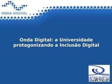 Onda Digital: a Universidade protagonizando a Inclusão Digital