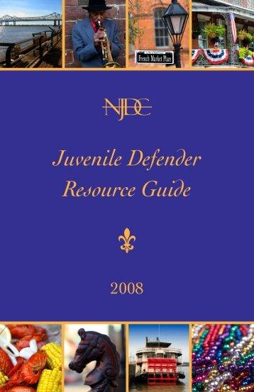 2008 Juvenile Defender Resource Guide - National Juvenile ...