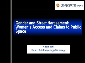 Gender and Street Harassment:Women's Access and Claims to Public ...